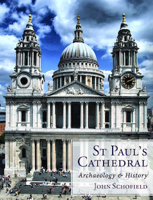 St Paul's Cathedral: Archaeology And History.